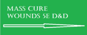 Mass Cure Wounds 5E D&D